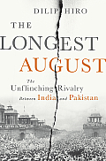 Longest August The Unflinching Rivalry Between India & Pakistan