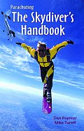 Parachuting: The Skydiver's Handbook
