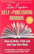 Dan Poynters Self Publishing Manual How to Write Print & Sell Your Own Book