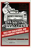 Television Gray Market: The Theft of Satellite, Cable, and Videotape Programming