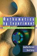 Mathematics By Experiment 1st Edition