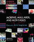Morphs, Mallards & Montages: Computer-Aided Imagination