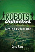 Robots Unlimited: Life in a Virtual Age