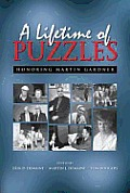 A Lifetime of Puzzles: A Collection of Puzzles in Honor of Martin Gardner's 90th Birthday