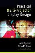 Practical Multi-Projector Display Design