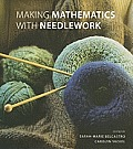 Making Mathematics With Needlework Ten Papers & Ten Projects