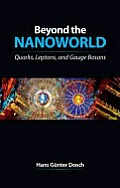 Beyond the Nanoworld: Quarks, Leptons, and Gauge Bosons
