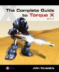 The Complete Guide to Torque X: A GarageGames Book