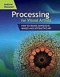 Processing for Visual Artists: How to Create Expressive Images and Interactive Art