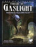 Cthulhu By Gaslight: Horror Roleplaying In 1890s England (Call Of Cthulhu Roleplaying) by William A. Barton