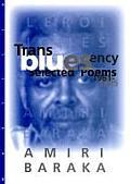 Transbluesency The Selected Poetry of Amiri Baraka LeRoi Jones 1961 1995
