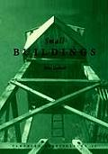Pamphlet Architecture #0017: Small Buildings