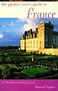 Garden Lovers Guide To France