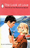 The Look of Love: The Art of the Romance Novel