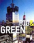 Big & Green Toward Sustainable Architecture in the 21st Century