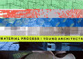 Young Architects 4 Material Process