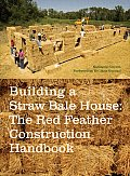 Building a Straw Bale House The Red Feather Construction Handbook