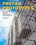 Prefab Prototypes Site Specific Design for Offsite Construction