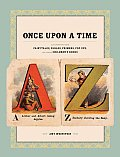 Once Upon a Time: Illustrations from Fairytales, Fables, Primers, Pop-Ups, and Other Children's Books