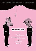 Fresh Dialogue 6: Friendly Fire: New Voices in Graphic Design