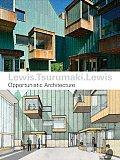 Lewis Tsurumaki Lewis Opportunistic Architecture