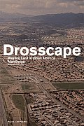 Drosscape: Wasting Land in Urban America Cover