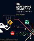 The Wayfinding Handbook: Information Design for Public Places