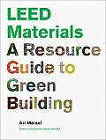 LEED Materials A Resource Guide to Green Building