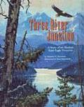 Three River Junction: A Story of an Alaskan Bald Eagle Preserve