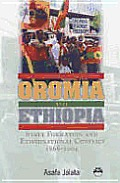 Oromia and Ethiopia : State Formation and Ethnonational Conflict, 1868-2004 (05 Edition)