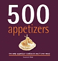 500 Appetizers The Only Appetizer Cookbook Youll Ever Need