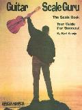 Guitar Scale Guru: The Scale Book - Your Guide for Success! Cover
