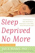 Sleep Deprived No More From Pregnancy to Early Motherhood Helping You & Your Baby Sleep Through the Night