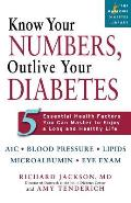 Know Your Numbers, Outlive Your Diabetes: Five Essential Health Factors You Can Master to Enjoy a Long and Healthy Life