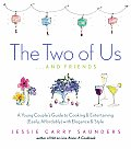 Two of Us & Friends A Young Couples Guide to Cooking & Entertaining Easily Affordably with Elegance & Style