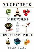 50 Secrets of the Worlds Longest Living People