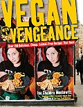Vegan with a Vengeance: Over 150 Delicious, Cheap, Animal-Free Recipies That Rock Cover