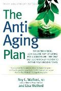 The Anti-Aging Plan: The Nutrient-Rich, Low-Calorie Way of Eating for a Longer Life--The Only Diet Scientifically Proven to Extend