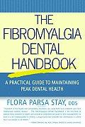 The Fibromyalgia Dental Handbook: A Practical Guide to Maintaining Peak Dental Health