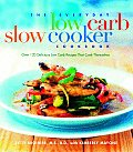 The Everyday Low Carb Slow Cooker Cookbook: Over 120 Delicious Low Carb Recipies That Cook Themselves