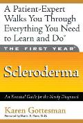 The First Year: Scleroderma: An Essential Guide for the Newly Diagnosed