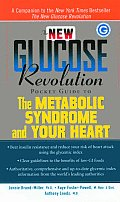 New Glucose Revolution Pocket Guide to the Metabolic Syndrome & Your Heart