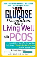 New Glucose Revolution Guide to Living Well with Pcos Lose Weight Boost Fertility & Gain Control Over Polycystic Ovarian Syndrome with the Gly