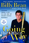Going the Other Way Lessons from a Life in & Out of Major League Baseball