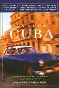Inside Cuba: The History, Culture, and Politics of an Outlaw Nation