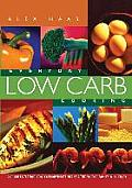 Everyday Low Carb Cooking: 240 Great-Tasting Low Carbohydrate Recipes