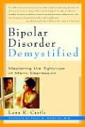Bipolar Disorder Demystified Mastering the Tightrope of Manic Depression