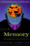 Your Memory How It Works & How to Improve It