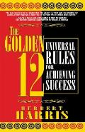 Golden 12 Universal Rules for Achieving Success