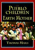 Pueblo Children of the Earth Mother #2: The Pueblo Children of the Earth Mother
